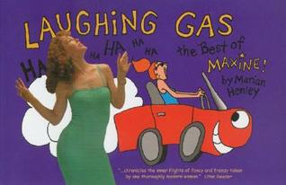 Laughing Gas: The Best of Maxine  by  Marian Henley