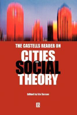 Castells Reader Cities Social Theory Manuel Castells