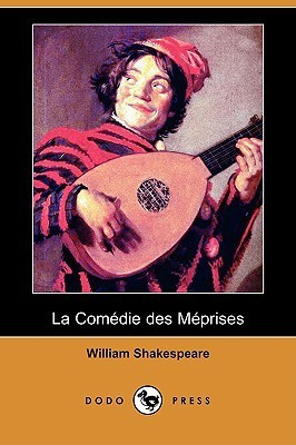 La Comedie Des Meprises  by  William Shakespeare