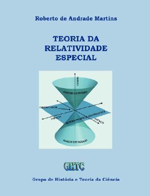 Teoria Da Relatividade Especial Roberto de Andrade Martins