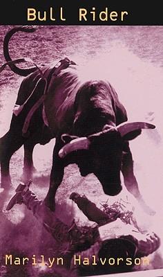 Bull Rider  by  Marilyn Halvorson