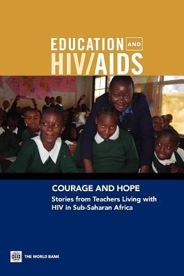 Courage and Hope: Stories from Teachers Living with HIV in Sub-Saharan Africa [With DVD] Donald Bundy