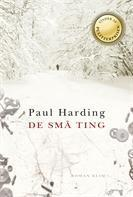 De små ting  by  Paul Harding