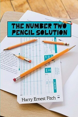 The Number Two Pencil Solution  by  Harry Ernest Fitch