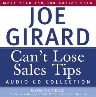 Cant Lose Sales Tips Collection  by  Joe Girard