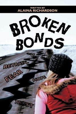 Broken Bonds  by  Alaina Richardson