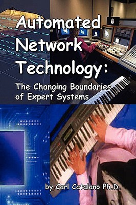 Automated Network Technology:The Changing Boundaries of Expert Systems Carl P. Catalano