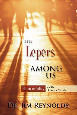 The Lepers Among Us  by  Jim Reynolds