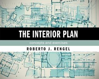 The Interior Plan: Concepts and Exercises Roberto J. Rengel