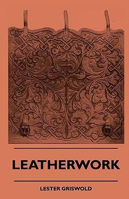 Leatherwork Lester Griswold