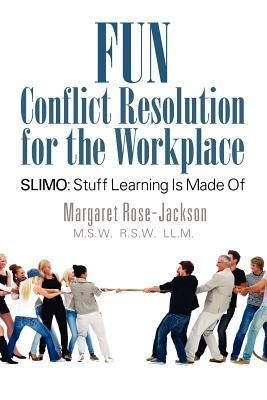 Fun Conflict Resolution for the Workplace Slimo: Stuff Learning Is Made of Margaret Rose-Jackson