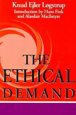 The Ethical Demand  by  Knud Eiler Logstrup