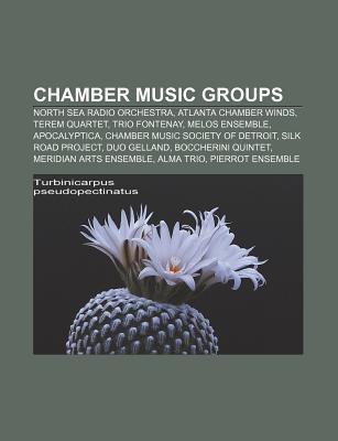 Chamber Music Groups: North Sea Radio Orchestra, Atlanta Chamber Winds, Terem Quartet, Trio Fontenay, Melos Ensemble, Apocalyptica  by  Source Wikipedia