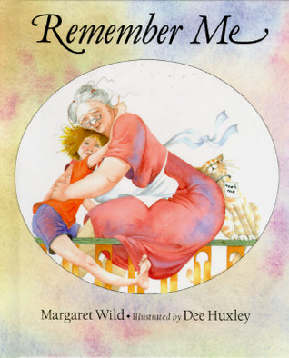 Remember Me: A Concept Book  by  Margaret Wild