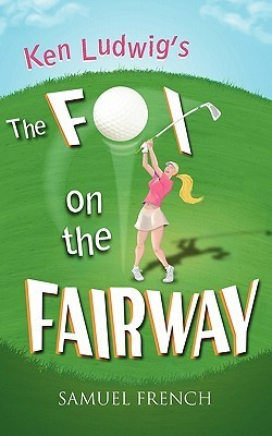 The Fox on the Fairway  by  Ken Ludwig