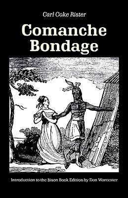 Comanche Bondage Carl Coke Rister