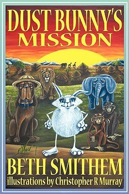 Dust Bunnys Mission  by  Beth Smithem