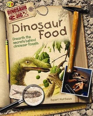Dinosaur Food (Dinosaur Dig)  by  Rupert Matthews
