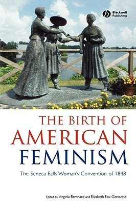 Birth of American Feminism Virginia Bernhard