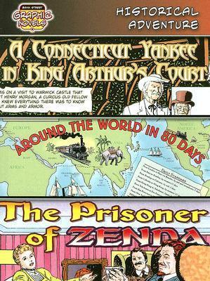 Historical Adventure: A Connecticut Yankee in King Arthurs Court/Around the World in 80 Days/The Prisoner of Zenda Monica Rausch