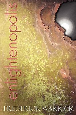 Enlightenopolis  by  Frederick Warrick