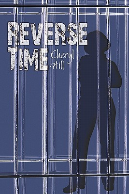 Reverse Time  by  Cheryl Hill