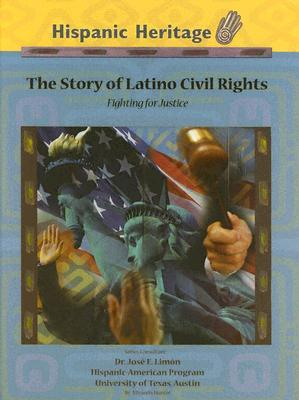 The Story Of Latino Civil Rights: Fighting For Justice Miranda Hunter