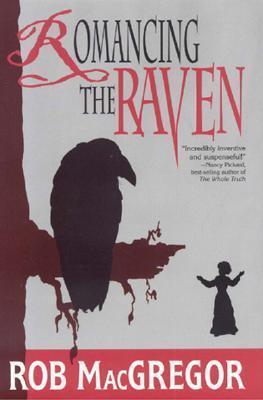 Romancing the Raven Rob MacGregor