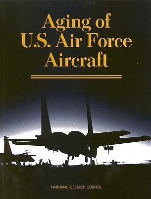 Aging of US Air Force Aircraft  by  National Research Council