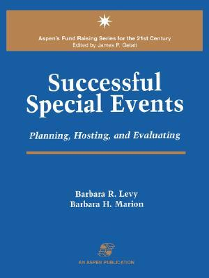 Successful Special Events: Planning, Hosting and Evaluating  by  Barbara R. Levy