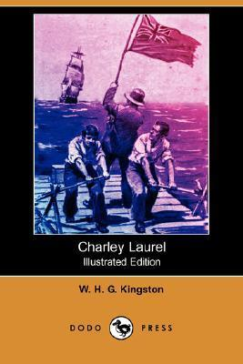 Charley Laurel (Illustrated Edition)  by  W.H.G. Kingston