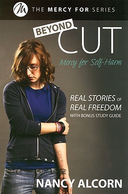 Beyond Cut: Real Stories of Real Freedom (Beyond, #1) Nancy Alcorn