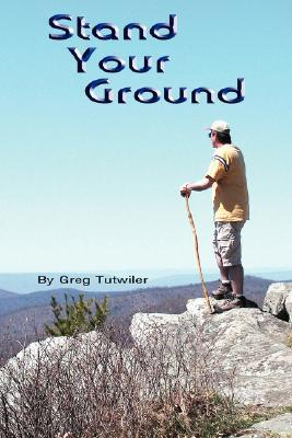 Stand Your Ground  by  Greg Tutwiler
