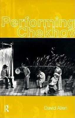 Performing Chekhov  by  David  Allen