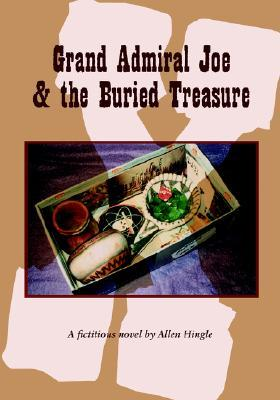 Grand Admiral Joe & the Buried Treasure  by  Allen Hingle