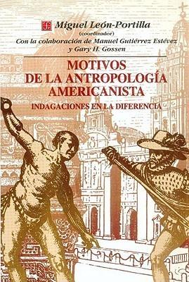 Motivos de La Antropologia Americanista: Indagaciones En La Diferencia  by  Miguel León-Portilla