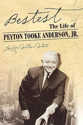 Bestest: The Biography of Peyton Anderson, JR.  by  Jaclyn Weldon White
