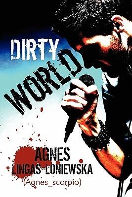 Dirty World  by  Agnes Lingas-Loniewska (Agnes_scorpio)