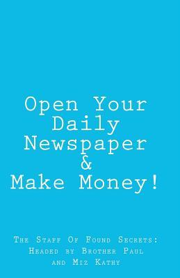 Open Your Daily Newspaper & Make Money! Brother Paul