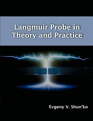Langmuir Probe in Theory and Practice Evgeny V. Shunko