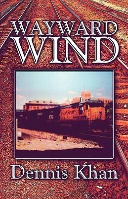Wayward Wind Dennis Khan