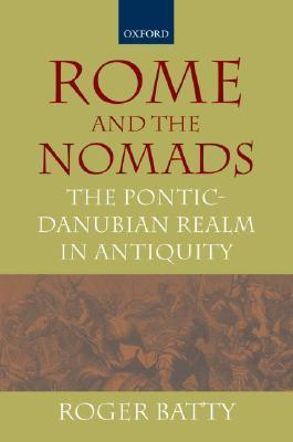 Rome and the Nomads: The Pontic-Danubian Realm in Antiquity Roger Batty