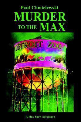 Murder to the Max Paul Chmielewski