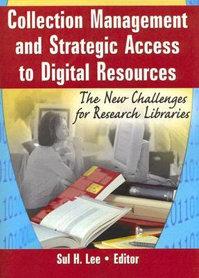 Access, Resource Sharing And Collection Development  by  Sul H. Lee