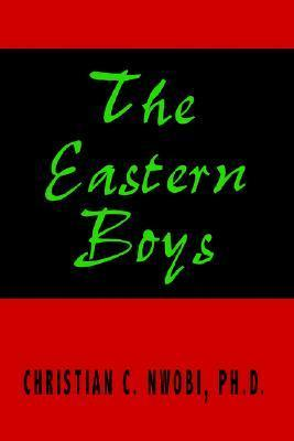 The Eastern Boys  by  Christian C. Nwobi