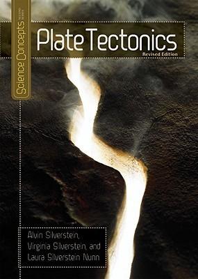 Plate Tectonics  by  Alvin Silverstein