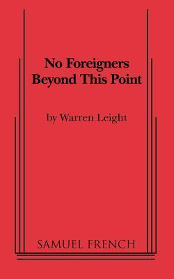 No Foreigners Beyond This Point  by  Warren Leight