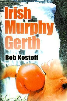Irish Murphy Gerth  by  Bob Kostoff
