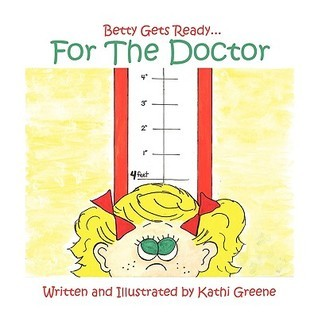 Betty Gets Ready...for the Doctor Kathi Greene