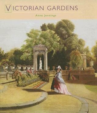 Victorian Gardens Anne Jennings